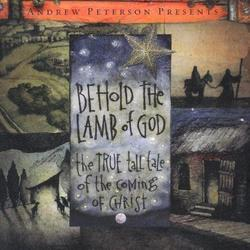 Behold The Lamb Of God Andrew Peterson