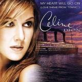 My Heart Will Go On by Céline Dion
