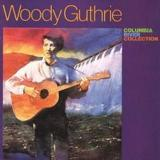 Pastures Of Plenty by Woody Guthrie