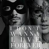 I Don't Wanna Live Forever by Taylor Swift and Zayn Malik