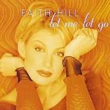Let Me Let Go by Faith Hill