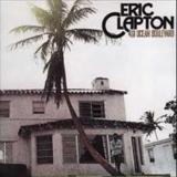 Better Make It Through Today by Eric Clapton