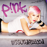 Just Like a Pill by P!nk