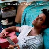 Advertising Space by Robbie Williams