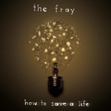 Look After You by The Fray