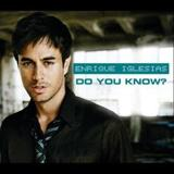 Do You Know? (The Ping Pong Song) by Enrique Iglesias