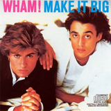 Wake Me Up Before You Go-Go by Wham!