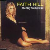 The Way You Love Me by Faith Hill