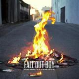 My Songs Know What You Did In the Dark (Light Em Up) by Fall Out Boy