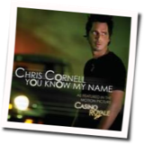 Print and download You Know My Name sheet music in pdf. Learn how to play Chris Cornell songs for bass, acoustic guitar, electric guitar, drums, piano and ensemble online
